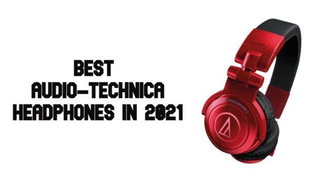 Best Audio-Technica Headphones to buy in 2021