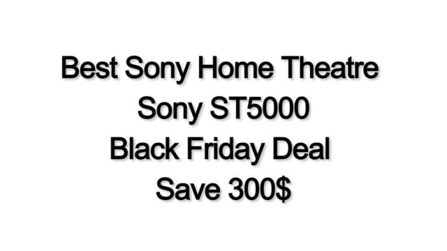 Best Sony Home Theatre for TV have Best BlackFriday Deal
