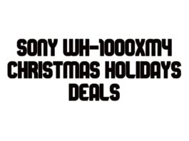 Best Sony WH1000XM4 holidays deals 2020
