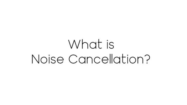 What is Noise Cancellation? What are noise-cancelling headphones? Well here it is explained #2021